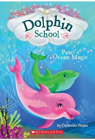 Dolphin School 1: Pearl's Ocean Magic - Catherine Hapka