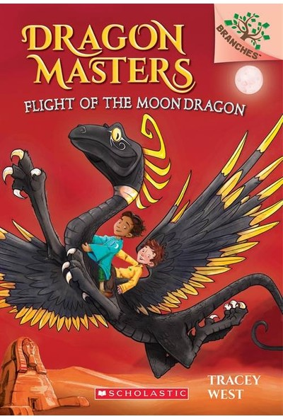 Dragon Masters 6: Flight Of The Dragon Moon - Tracey West