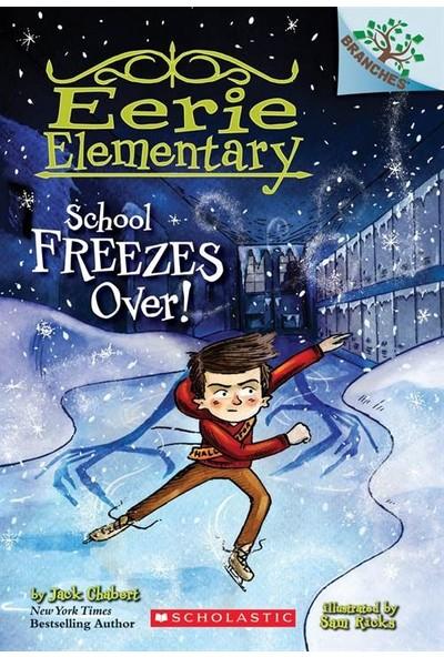 School Freezes Over (Eerie Elementary 5) - Jack Chabert