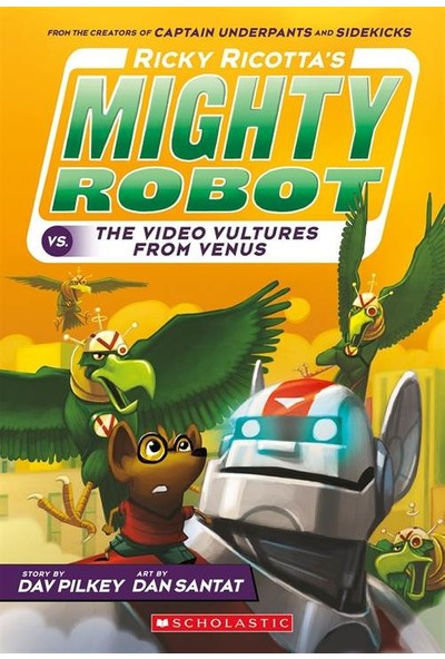 Ricky Ricotta's Mighty Robot Vs. The Voodoo Vultures From Venus (Book 3) - Dav Pilkey