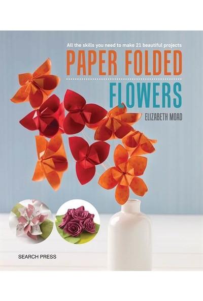 Paper Folded Flowers - Elizabeth Moad