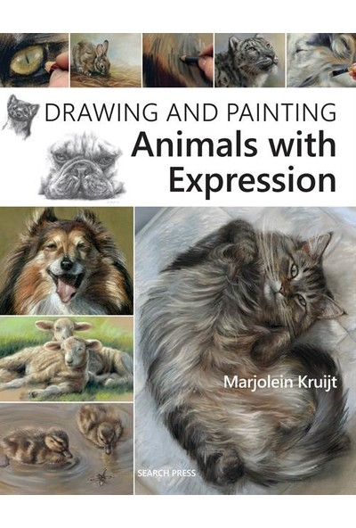 Drawing And Painting Animals With Expression - Marjolein Kruijt
