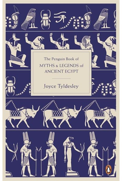The Penguin Book Of Myths And Legends Of Ancient Egypt - Joyce Tyldesley