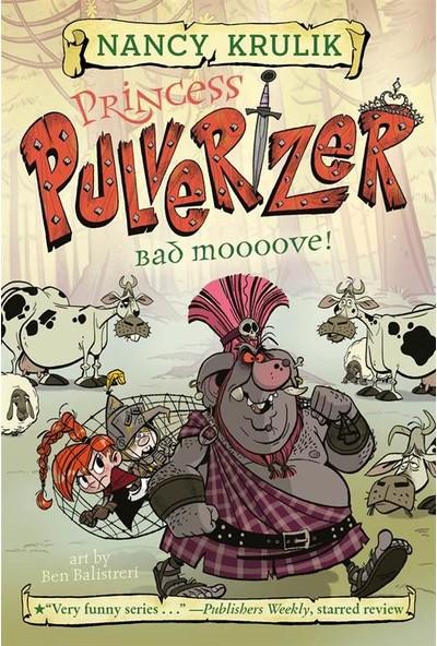 Princess Pulverizer 3: Bad Moooove