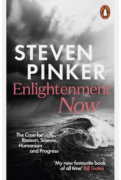 Enlightenment Now: The Case For Reason, Science, Humanism And Progress - Steven Pinker