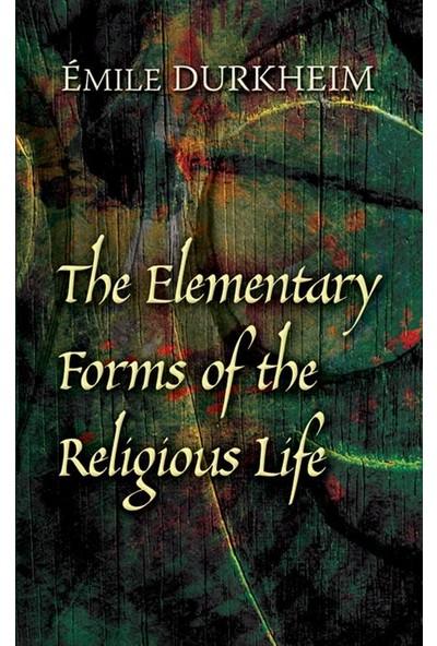 Elementary Forms Of The Religious Life - Emile Durkheim