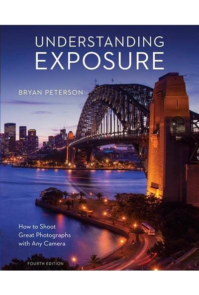 Understanding Exposure - Bryan Peterson