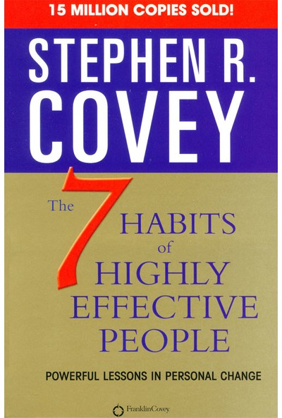 The Seven Habits Of Highly Effective People - Stephen Covey