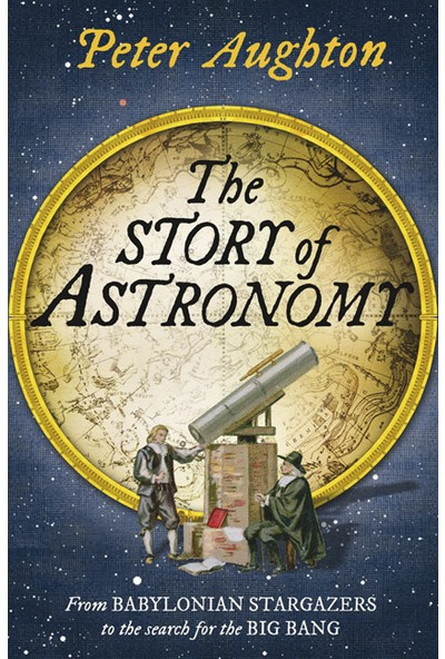 The Story Of Astronomy - Peter Aughton