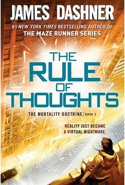 The Rule Of Thoughts (Mortality Doctrine 2) - James Dashner
