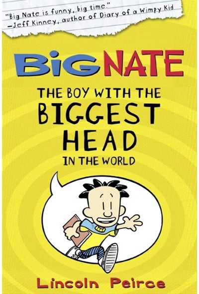 Big Nate 1: The Boy With The Biggest Head In The World - Lincoln Peirce