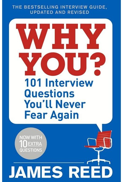 Why You?: 101 Interview Questions You'll Never Fear Again - James Reed