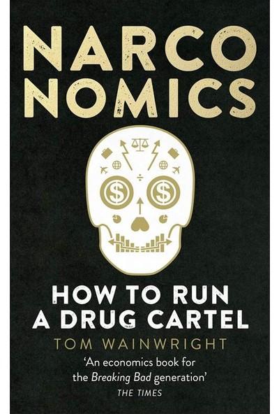 Narconomics: How To Run A Drug Cartel - Tom Wainwright