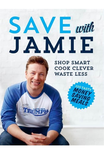 Save With Jamie: Shop Smart, Cook Clever, Waste Less - Jamie Oliver