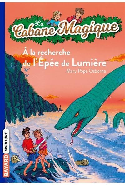 A La Recherche De L'epee Du Lumiere (La Cabane Magique 26) - Mary Pope Osborne