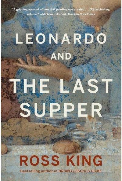 Leonardo And The Last Supper - Ross King