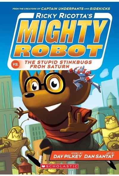 Ricky Ricotta's Mighty Robot Vs. The Stupid Stinkbugs From Saturn - Dav Pilkey