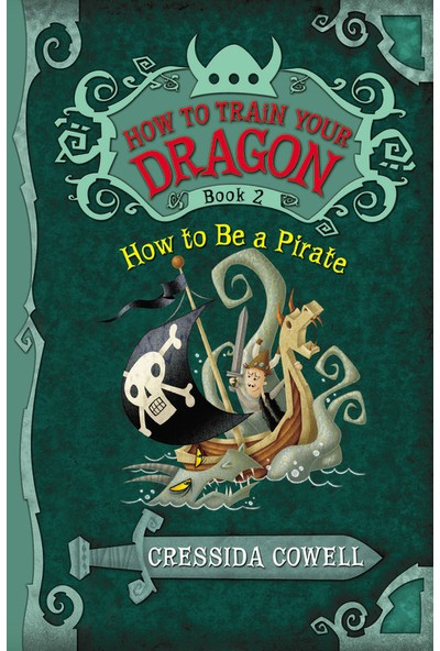How To Be A Pirate (How To Train Your Dragon 2) - Cressida Cowell
