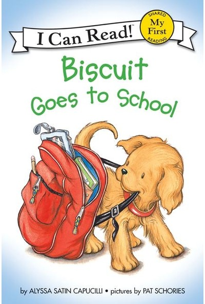 Biscuit Goes To School (My First I Can Read) - Alyssa Satin Capucilli