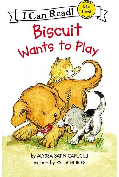 Biscuit Wants To Play (My First I Can Read) - Alyssa Satin Capucilli