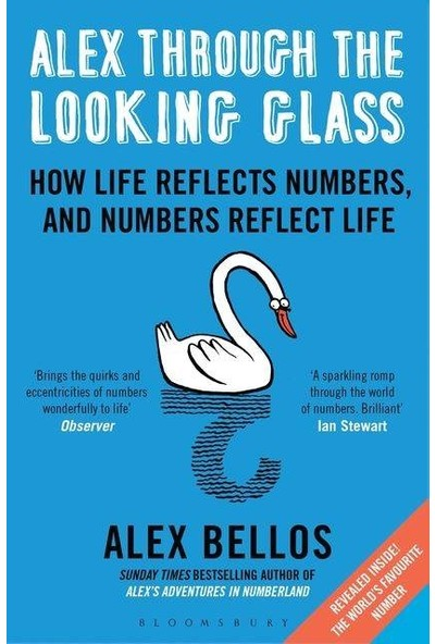 Alex Through The Looking Glass: How Life Reflects Numbers And Numbers Reflect Life - Alex Bellos