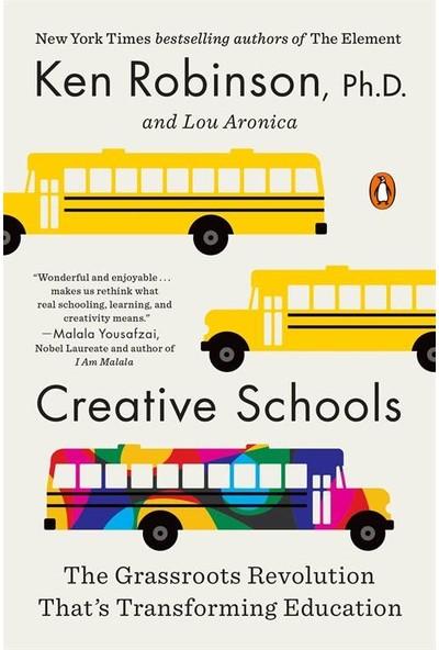 Creative Schools: The Grassroots Revolution That's Transforming Education - Ken Robinson