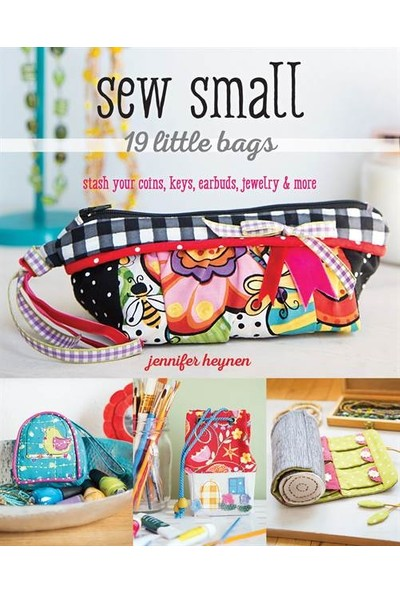 Sew Small 19 Little Bags - Jennifer Heynen