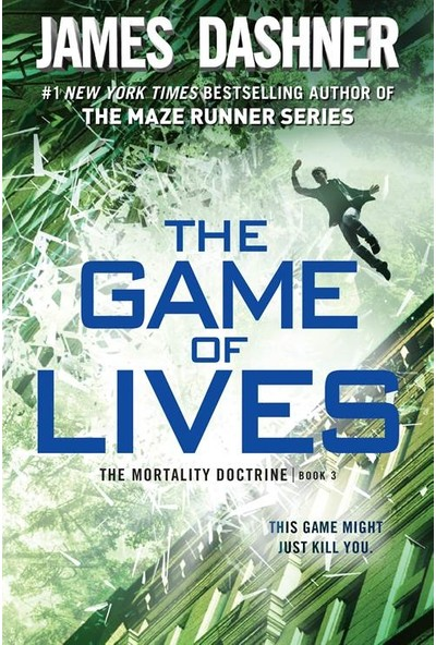 The Game Of Lives (Mortality Doctrine 3) - James Dashner