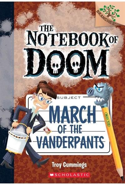 March Of The Vanderpantz (The Notebook Of Doom 12) - Troy Cummings