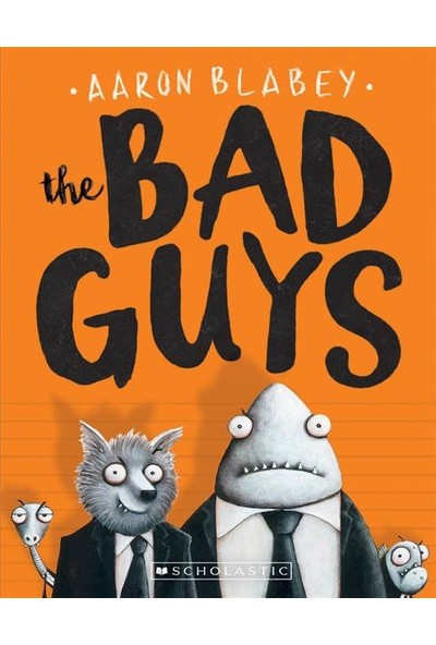 The Bad Guys 1 - Aaron Blabey