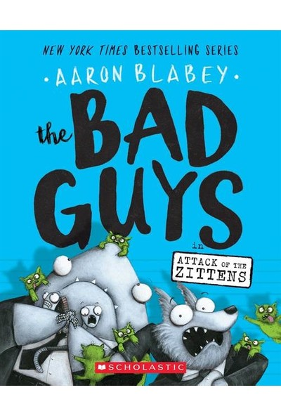 The Bad Guys 4: The Bad Guys In Attack Of The Zittens - Aaron Blabey