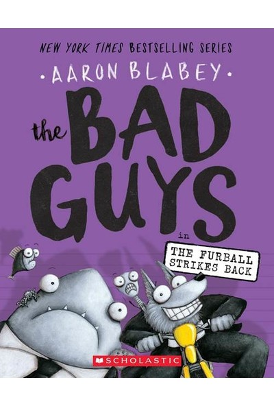 The Bad Guys 3: The Bad Guys In The Furball Strikes Back - Aaron Blabey