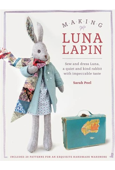 Making Luna Lapin - Sarah Peel