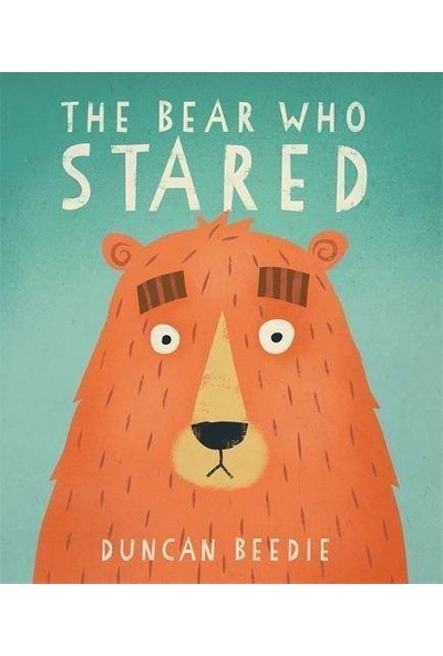 The Bear Who Stared - Duncan Beedie