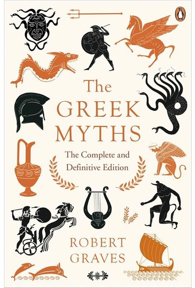 The Greek Myths (Complete And Definitive Edition) - Robert Graves