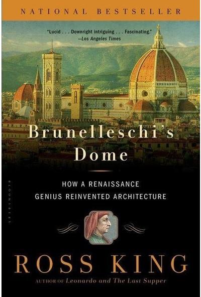 Brunelleschi's Dome: How A Renaissance Genius Reinvented Architecture - Ross King