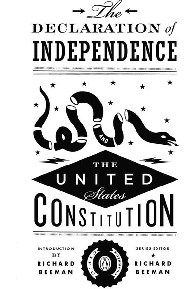 The Declaration Of Independence And The United States Constitution - Richard Beeman