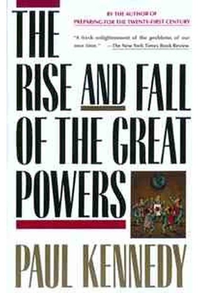 Rise And Fall Of The Great Powers - Paul Kennedy