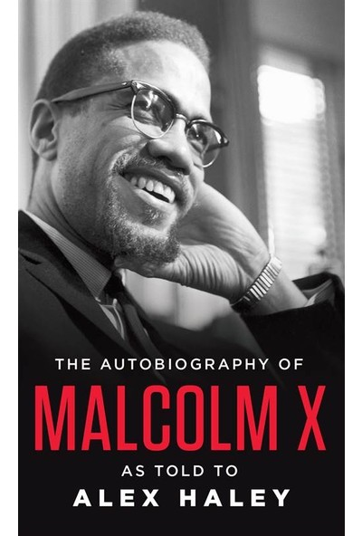 The Autobiography Of Malcolm x - Alex Haley