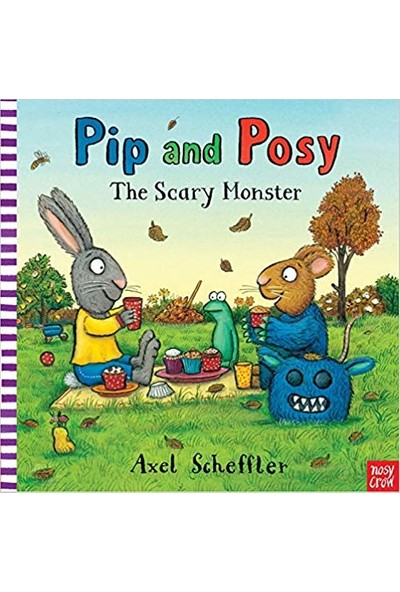 Pip And Posy: The Scary Monster - Axel Scheffler