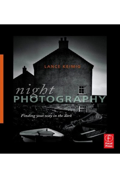 Night Photography Finding Your Way In The Dark - Lance Keimig