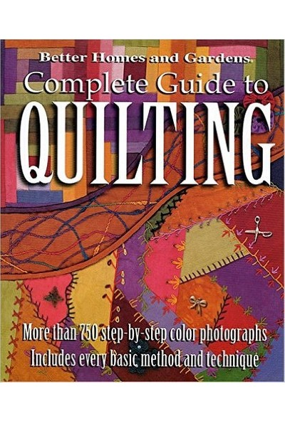 Complete Guide To Quilting - Better Homes & Gardens