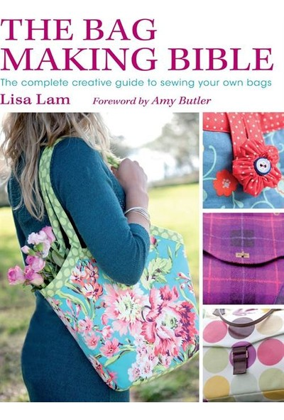 The Bag Making Bible - Lisa Lam