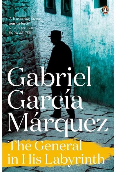 The General In His Labyrinth - Gabriel Garcia Marquez