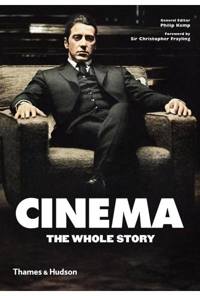 Cinema: The Whole Story - Philip Kemp