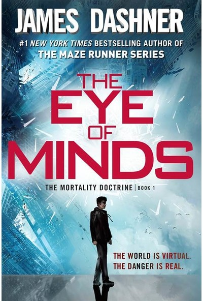 The Eye Of Minds (Mortality Doctrine 1) - James Dashner