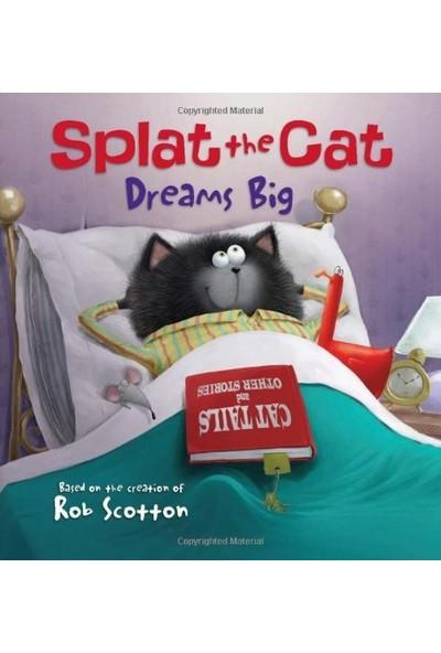 Splat The Cat: Dreams Big - Annie Auerbach