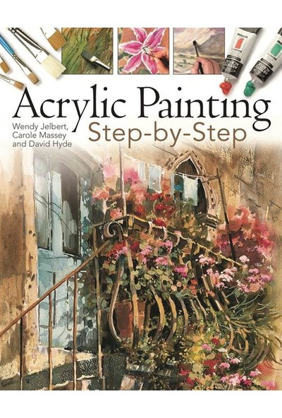 Acrylic Painting Step-By-Step - David Hyde