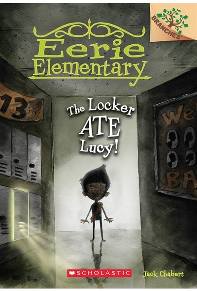 The Locker Ate Lucy (Eerie Elementary 2) - Jack Chabert