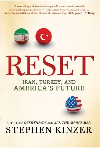 Reset: Iran, Turkey And America's Future - Stephen Kinzer
